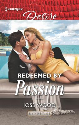 Image for Redeemed by Passion (Dynasties: Secrets of the A-List)