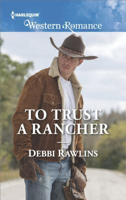 Image for To Trust a Rancher (Made in Montana)