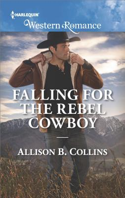 Image for Falling for the Rebel Cowboy (Cowboys to Grooms)