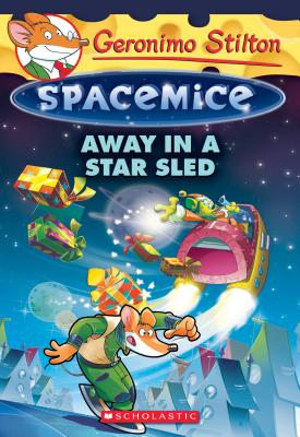 Image for Away in a Star Sled (Geronimo Stilton Spacemice #8)