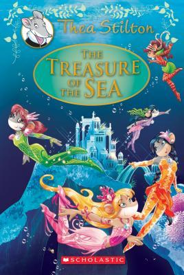 The Treasure of the Sea: A Geronimo Stilton Adventure (Thea Stilton: Special Edition #5), Thea Stilton