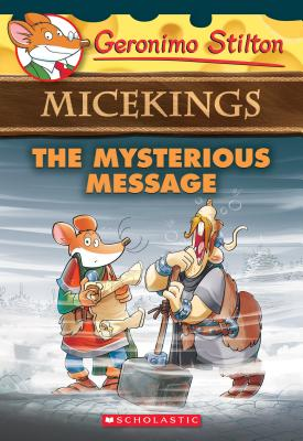 The Mysterious Message (Geronimo Stilton Micekings #5), Geronimo Stilton