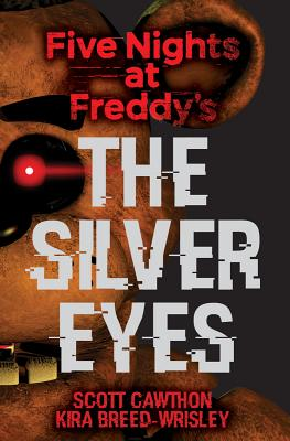 Image for The Silver Eyes (Five Nights At Freddy's #1)