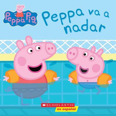 Image for Peppa Pig: Peppa va a nadar (Peppa Goes Swimming) (Cerdita Peppa) (Spanish Edition)