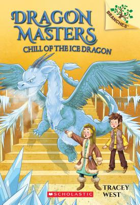 Image for Chill of the Ice Dragon: A Branches Book (Dragon Masters #9) (9)