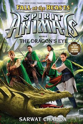 The Dragon's Eye (Spirit Animals: Fall of the Beasts, Book 8), Chadda, Sarwat
