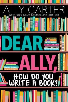 Image for DEAR ALLY, HOW DO YOU WRITE A BOOK