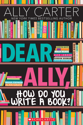 Image for DEAR ALLY, HOW DO YOU WRITE A BOOK?