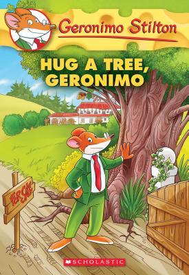 Image for Hug a Tree, Geronimo(Geronimo Stilton #69)