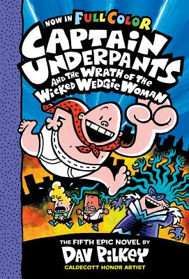 Image for 5 Captain Underpants and the Wrath of the Wicked Wedgie Woman: Color Edition (Captain Underpants)