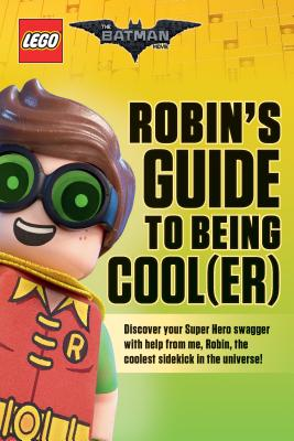 Robin's Guide to Being Cool(er) (The LEGO Batman Movie), Meredith Rusu