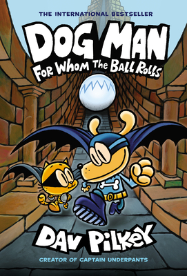 Image for DOG MAN: FOR WHOM THE BALL ROLLS (DOG MAN, NO 7)