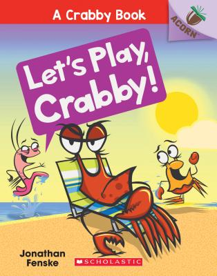 Image for LET'S PLAY, CRABBY! (AN ACORN BOOK) (CRABBY, NO 2)