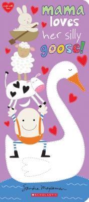 Image for Mama Loves Her Silly Goose! (Made With Love)
