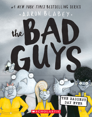 Image for The Bad Guys in the Baddest Day Ever (The Bad Guys #10) (10)