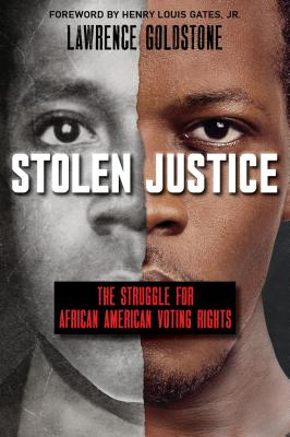 Image for Stolen Justice: The Struggle for African American Voting Rights (Scholastic Focus): The Struggle for African American Voting Rights