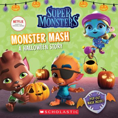 Image for Monster Mash: A Halloween Story (Super Monsters 8x8 Storybook)