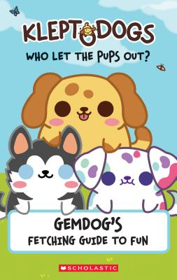 Image for KleptoDogs: It's Their Turn Now! (Guidebook): GemDog's Fetching Guide to Fun