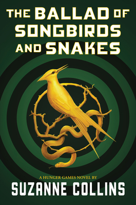 Image for BALLAD OF SONGBIRDS AND SNAKES (HUNGER GAMES, PREQUEL)