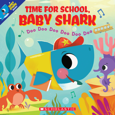 Image for TIME FOR SCHOOL, BABY SHARK: DOO DOO DOO DOO DOO DOO