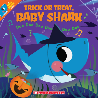 Image for TRICK OR TREAT, BABY SHARK!: DOO DOO DOO DOO DOO DOO (A BABY SHARK BOOK)