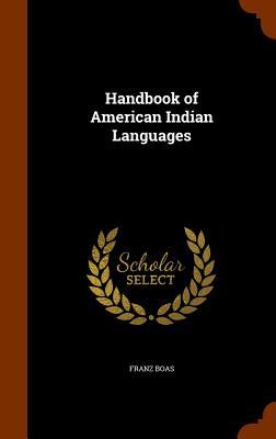 Handbook of American Indian Languages, Boas, Franz
