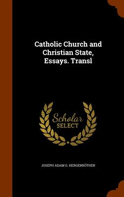 Image for Catholic Church and Christian State, Essays. Transl