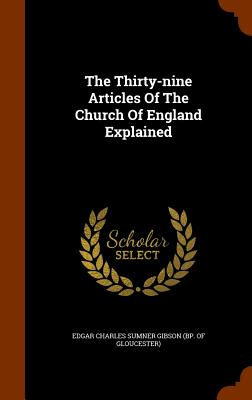 Image for The Thirty-nine Articles Of The Church Of England Explained
