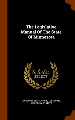 Image for The Legislative Manual Of The State Of Minnesota