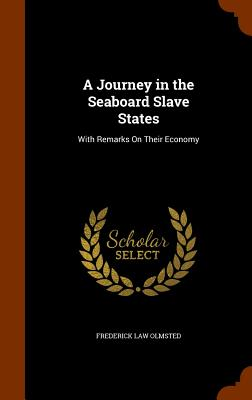 Image for A Journey in the Seaboard Slave States: With Remarks On Their Economy