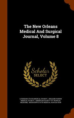 The New Orleans Medical And Surgical Journal, Volume 8