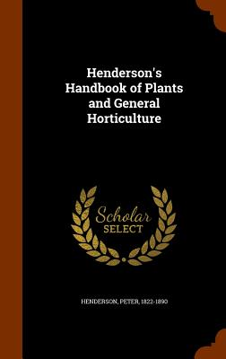 Image for Henderson's Handbook of Plants and General Horticulture