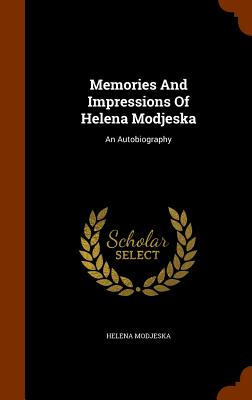 Image for Memories And Impressions Of Helena Modjeska: An Autobiography