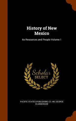 Image for History of New Mexico: Its Resources and People Volume 1