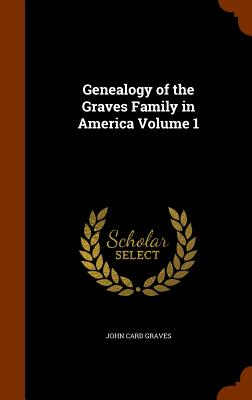Image for Genealogy of the Graves Family in America Volume 1