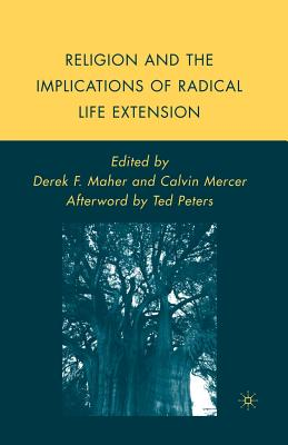 Image for Religion and the Implications of Radical Life Extension (Palgrave Studies in the Future of Humanity and its Successors)