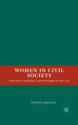 Image for Women in Civil Society: The State, Islamism, and Networks in the UAE