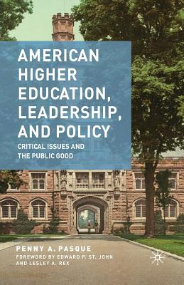 Image for American Higher Education, Leadership, and Policy: Critical Issues and the Public Good
