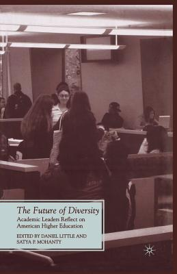 Image for The Future of Diversity: Academic Leaders Reflect on American Higher Education (Future of Minority Studies)