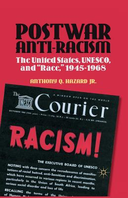 "Image for Postwar Anti-Racism: The United States, UNESCO, and ""Race,"" 1945-1968 (Contemporary Black History (Hardcover))"