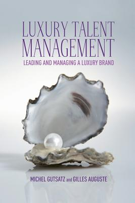 Image for Luxury Talent Management: Leading and Managing a Luxury Brand