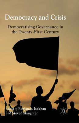 Image for Democracy and Crisis: Democratising Governance in the Twenty-First Century