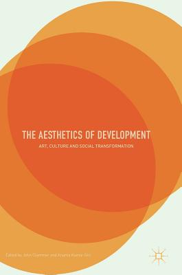 Image for The Aesthetics of Development: Art, Culture and Social Transformation