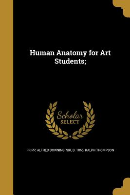 Image for Human Anatomy for Art Students;