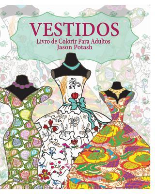 Image for Vestidos Livro de Colorir Para Adultos (Portuguese Edition)