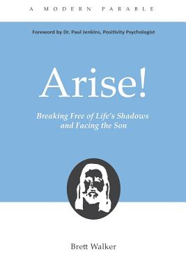 Image for Arise! Breaking Free from Life's Shadows and Facing the Son