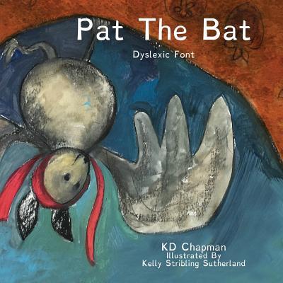 Image for Pat the Bat Dyslexic Font (Pat the Bat Early Reader Dyslexic Font -)