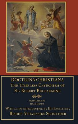 Image for Doctrina Christiana: The Timeless Catechism of St. Robert Bellarmine