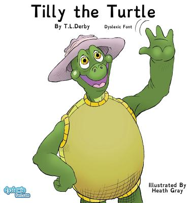 Tilly the Turtle Dyslexic Font, Derby, Tannya  L