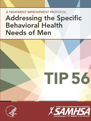 Image for A Treatment Improvement Protocol - Addressing The Specific Behavioral Health Needs of Men - Tip 56